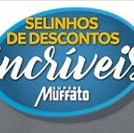 Promoção Selinhos de descontos incríveis Super Muffato 2020