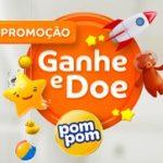 www.promopompom.com.br, Promoção Ganhe e doe Pom Pom