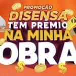 www.promodisensa.com.br, Promoção Disensa tem prêmio na minha Obra