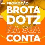 www.dotz.com.br/brotadotz, Promoção Brota Dotz na sua conta