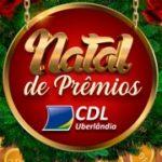 www.nataldepremioscdl2020.com.br, Promoção Natal 2020 CDL Uberlândia