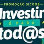 www.sicoob.com.br/paratodos, Promoção Sicoob investir é para todos