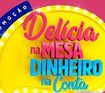 www.promodelicia.com.br, Promoção Delícia na mesa, dinheiro na conta